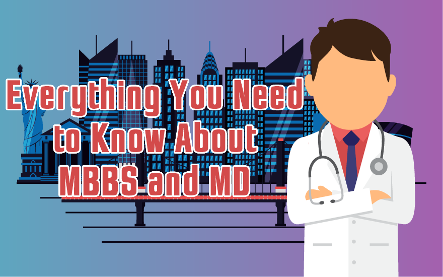 Everything You Need to Know About MBBS and MD