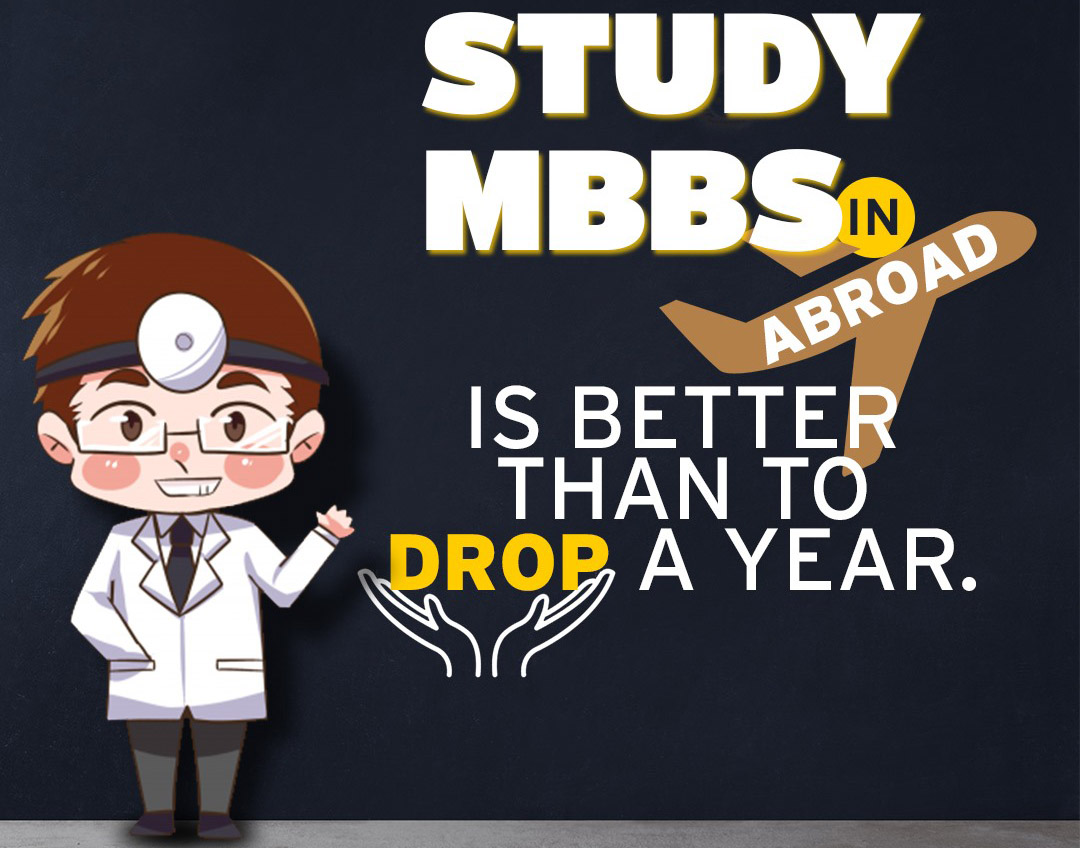 Is studying an MBBS abroad better than taking a drop?