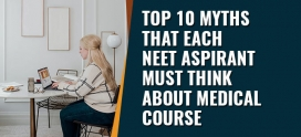 TOP 10 MYTHS THAT EVERY NEET ASPIRANT MUST THINK ABOUT MEDICAL COURSE