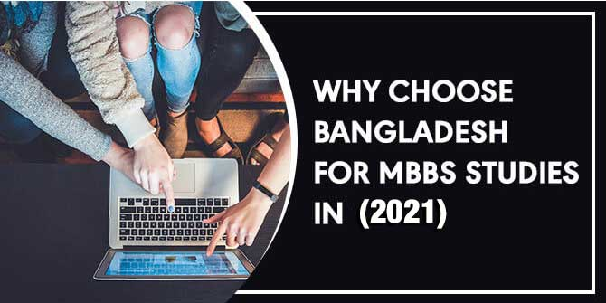 WHY CHOOSE BANGLADESH FOR MBBS STUDIES IN 2021?