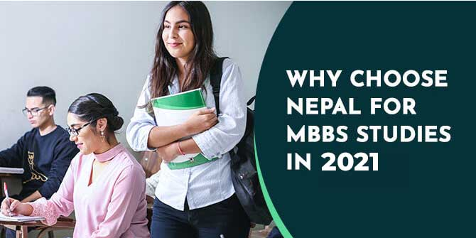 WHY CHOOSE NEPAL FOR MBBS STUDIES IN 2021?